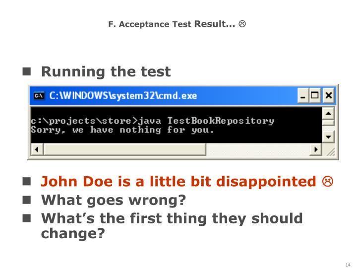 F. Acceptance Test