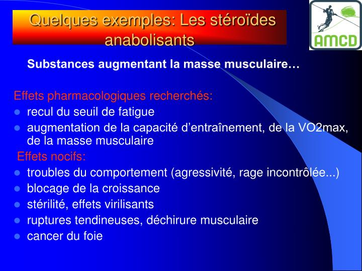 Quelques exemples: Les stéroïdes anabolisants