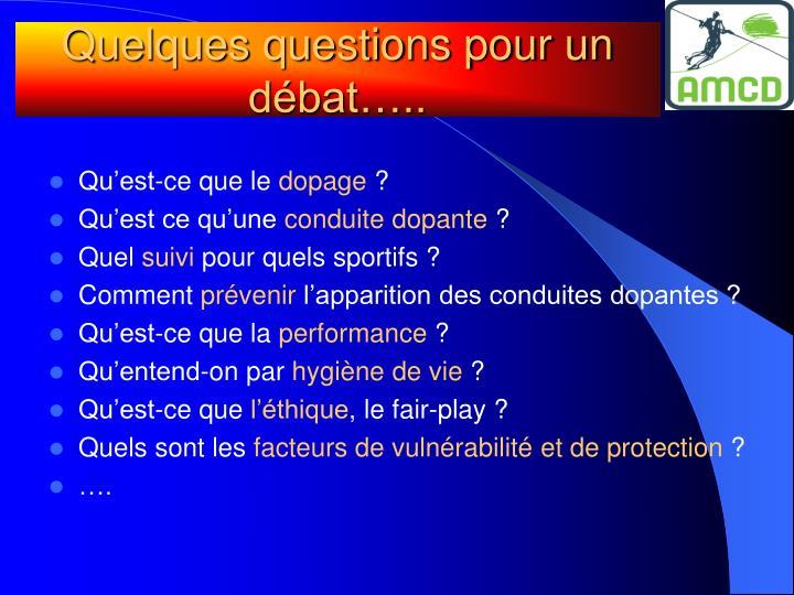 Quelques questions pour un débat…..