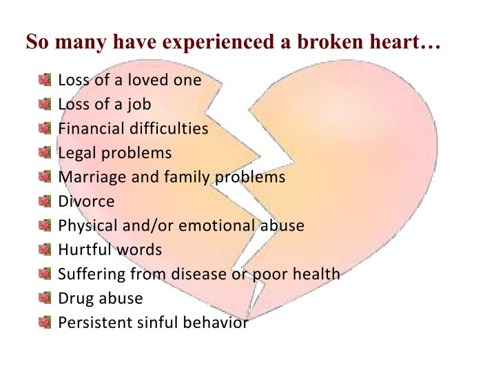 So many have experienced a broken heart…