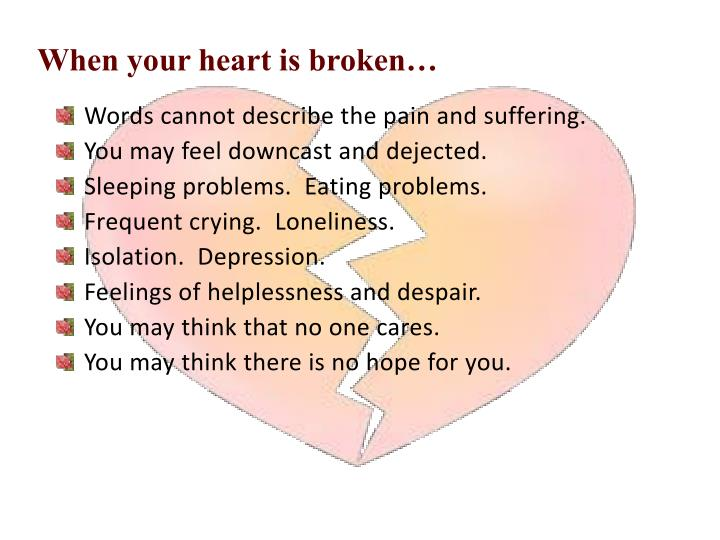 When your heart is broken…