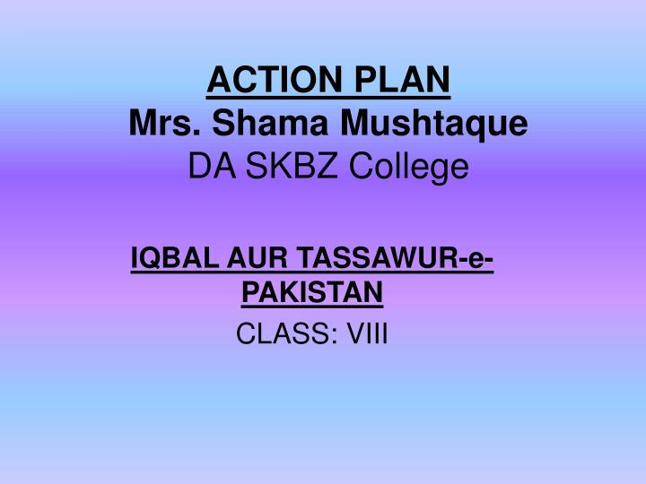 Action plan mrs shama mushtaque da skbz college