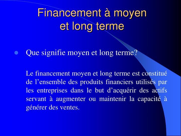 Financement à moyen
