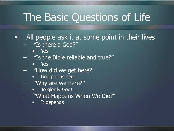 The Basic Questions of Life