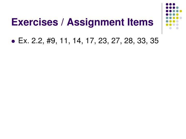Exercises / Assignment Items
