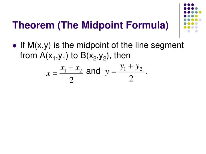 Theorem (The Midpoint Formula)