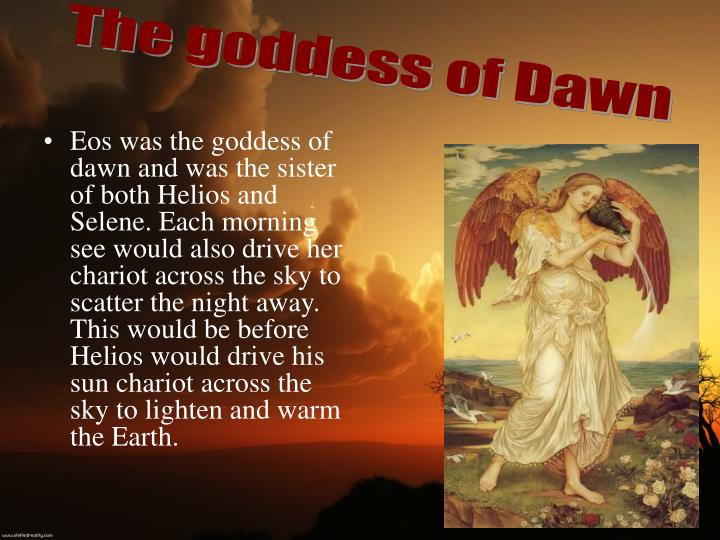 The goddess of Dawn