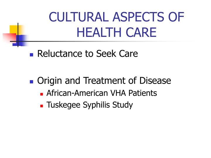 CULTURAL ASPECTS OF HEALTH CARE