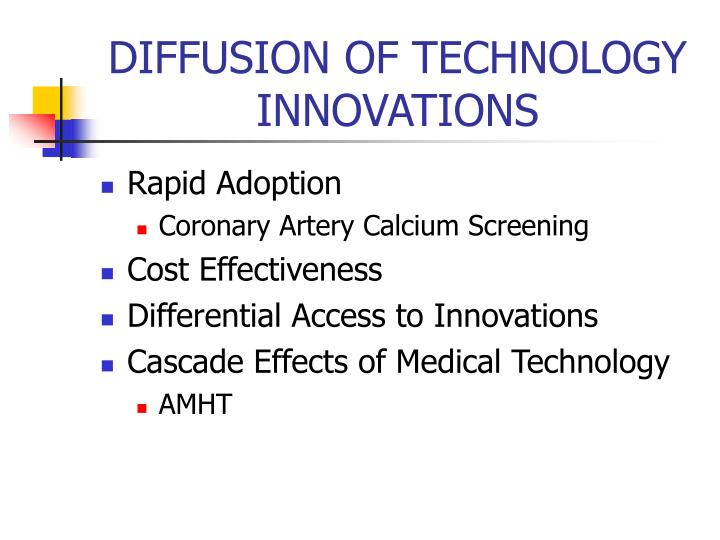 DIFFUSION OF TECHNOLOGY INNOVATIONS