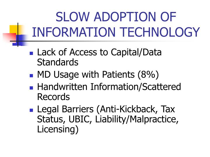 SLOW ADOPTION OF INFORMATION TECHNOLOGY