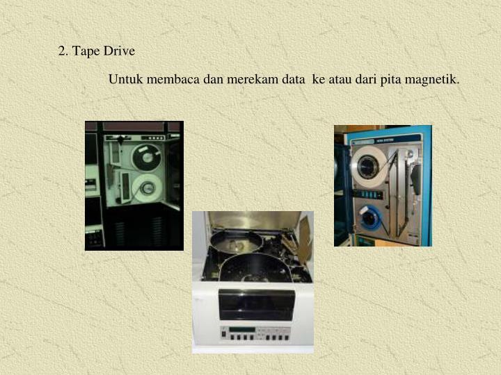 2. Tape Drive