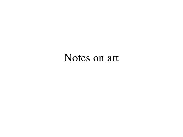 Notes on art