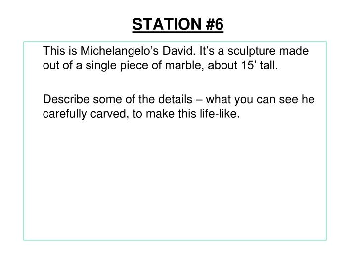 STATION #6