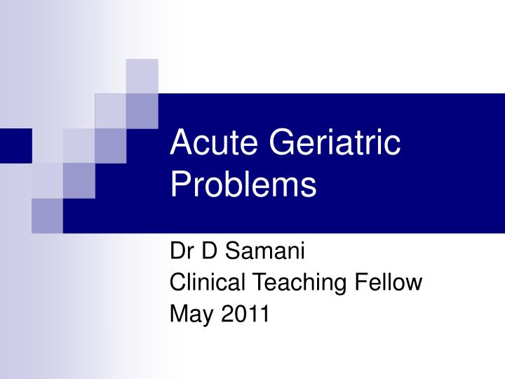 Acute geriatric problems
