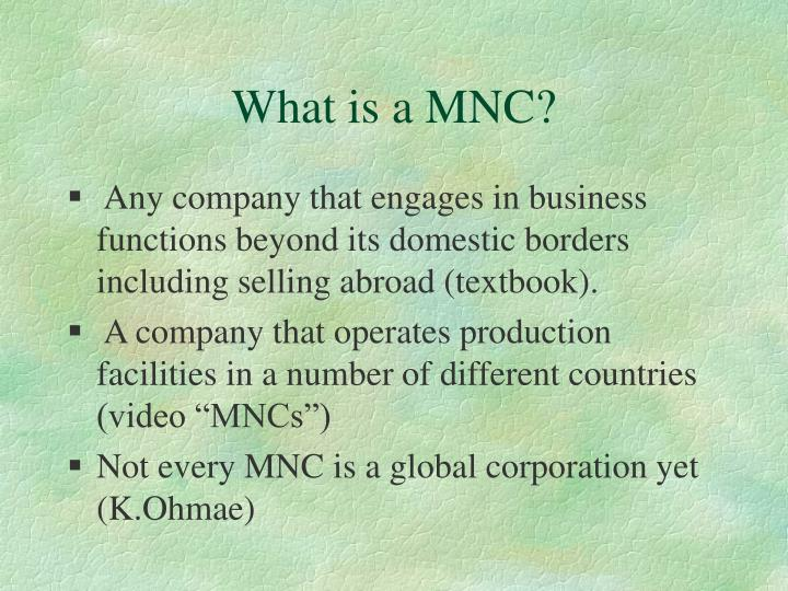 What is a MNC?