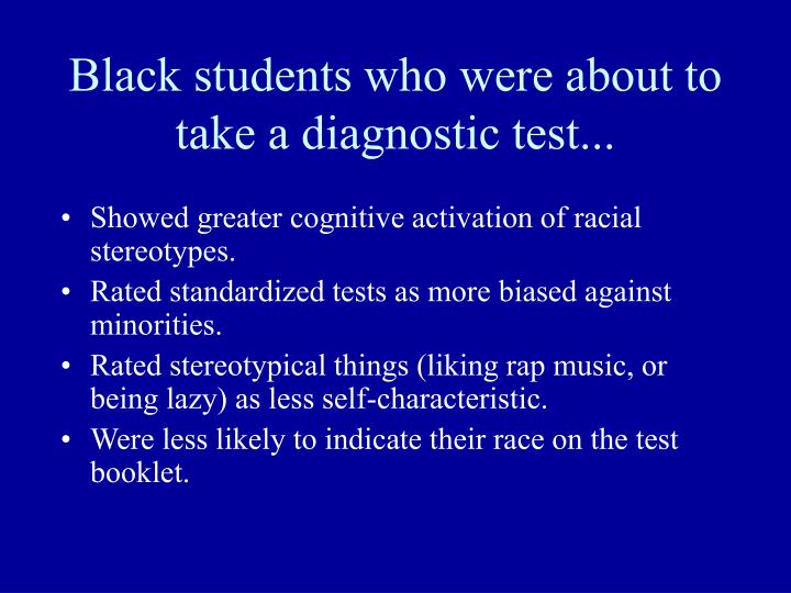 Black students who were about to take a diagnostic test...
