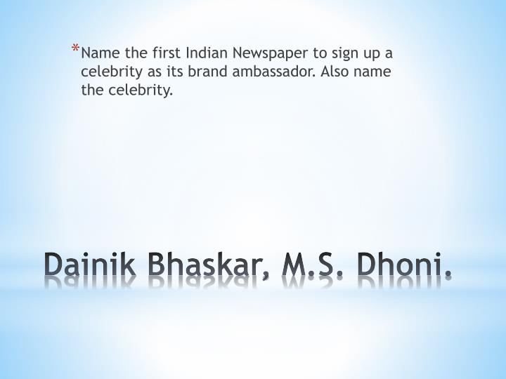 Name the first Indian Newspaper to sign up a celebrity as its brand ambassador. Also name the celebrity.