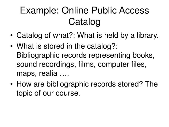 Example: Online Public Access Catalog