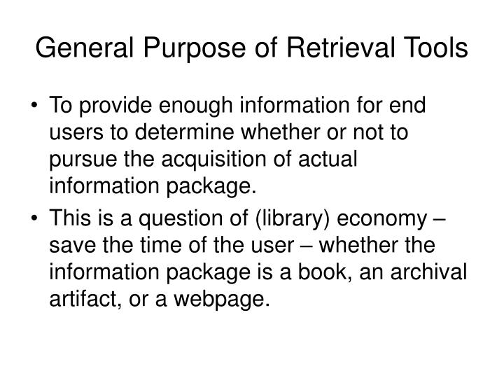 General Purpose of Retrieval Tools