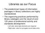 libraries as our focus