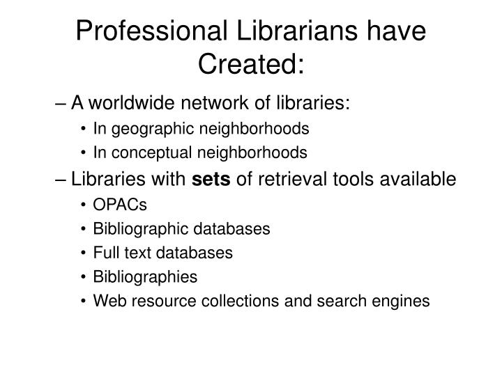 Professional Librarians have Created: