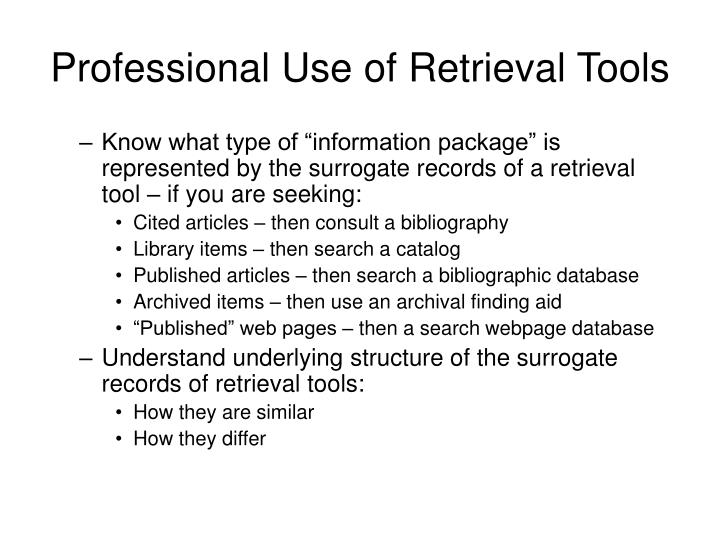 Professional Use of Retrieval Tools