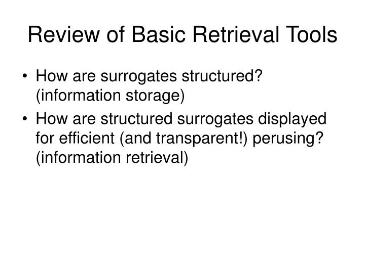 Review of Basic Retrieval Tools