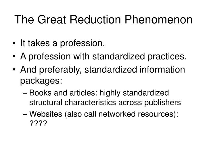 The Great Reduction Phenomenon