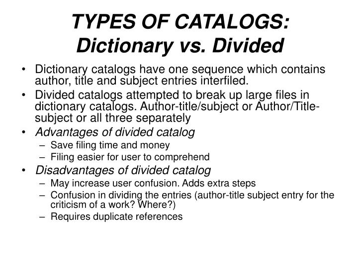 TYPES OF CATALOGS: Dictionary vs. Divided