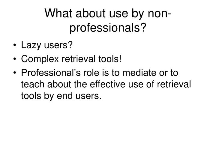 What about use by non-professionals?