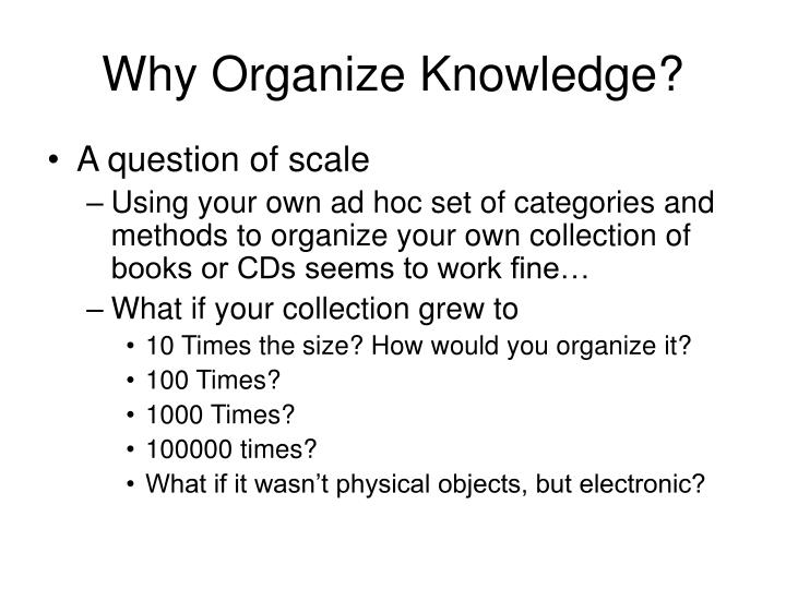 Why Organize Knowledge?