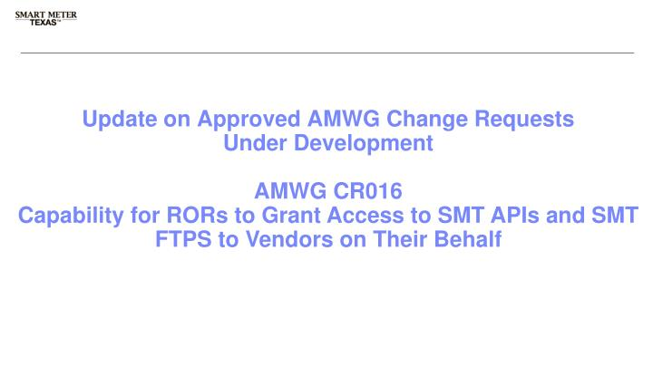 Update on Approved AMWG Change Requests