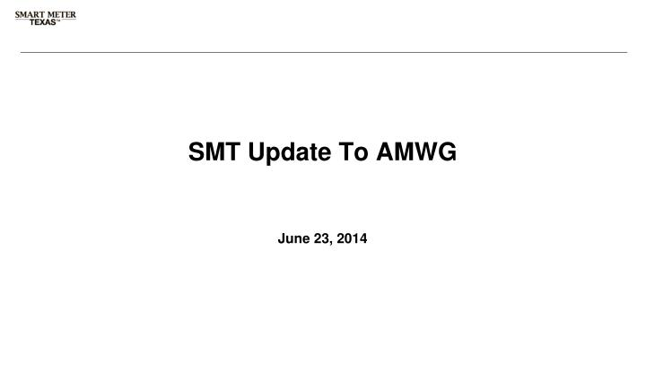 Smt update to amwg