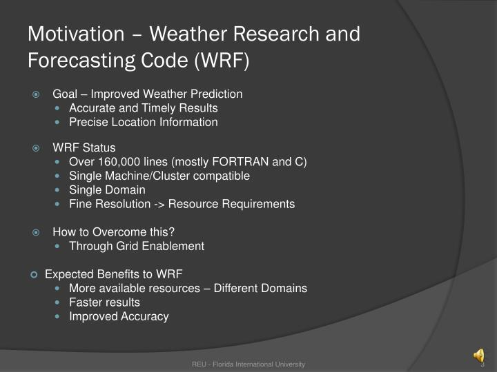 Motivation – Weather Research and Forecasting Code (WRF)