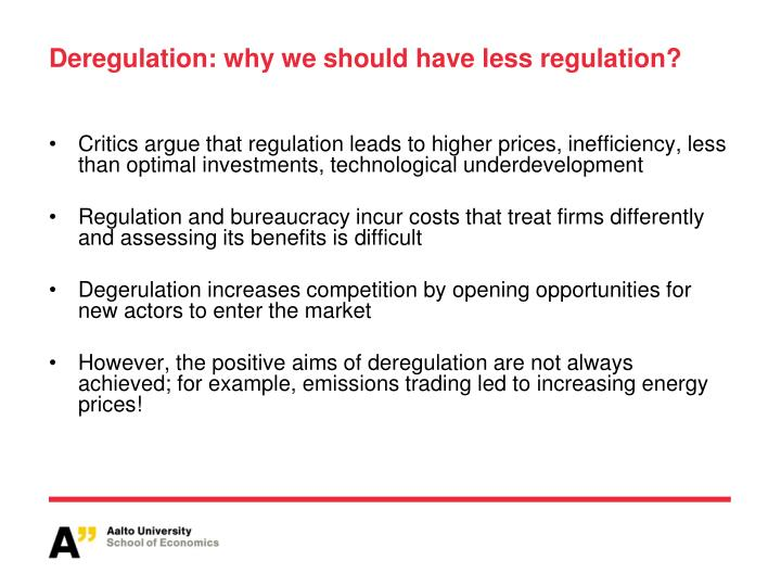 Deregulation: why we should have less regulation?