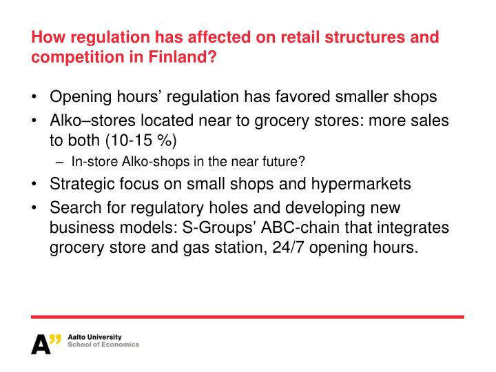 How regulation has affected on retail structures and competition in Finland?