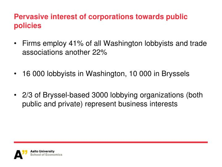 Pervasive interest of corporations towards public policies