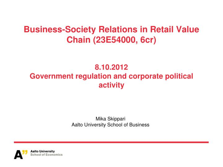 Business-Society Relations in Retail Value Chain (23E54000, 6cr)