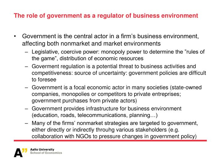 The role of government as a regulator of business environment
