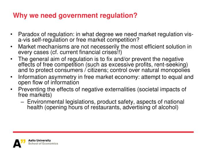 Why we need government regulation?