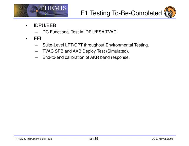 F1 Testing To-Be-Completed