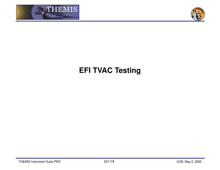 EFI TVAC Testing