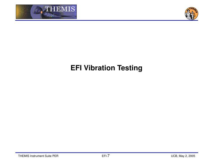 EFI Vibration Testing