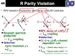 r parity violation