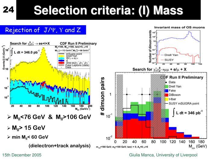 Selection criteria: (I) Mass