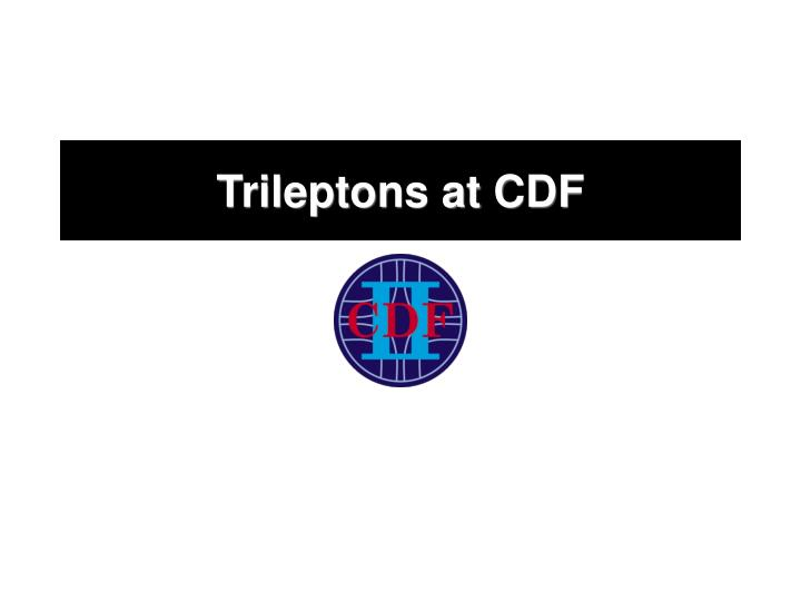 Trileptons at CDF