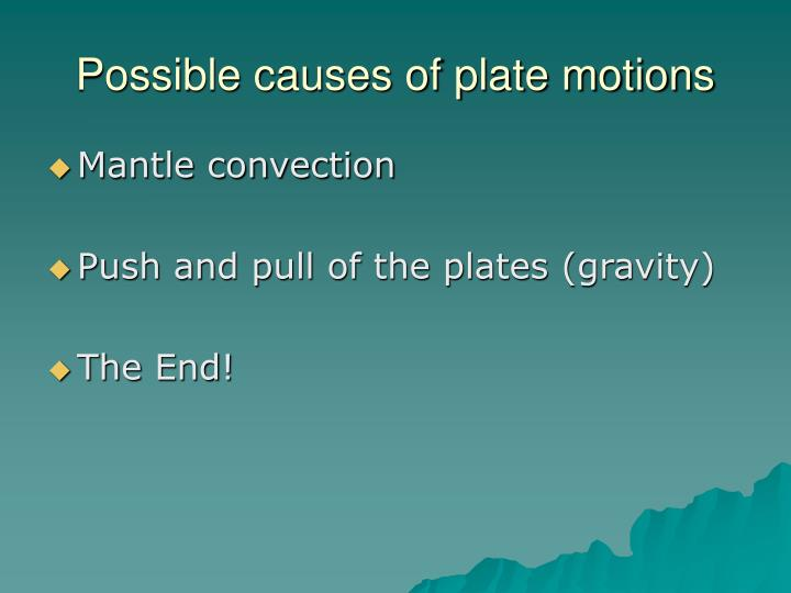 Possible causes of plate motions