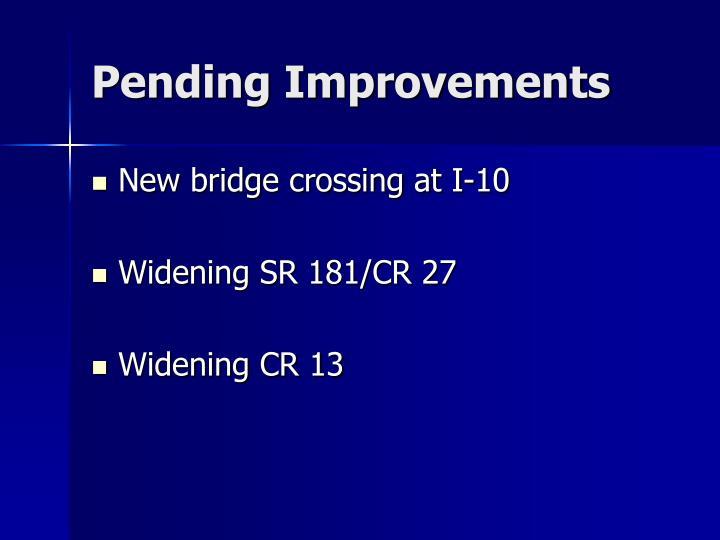 Pending Improvements