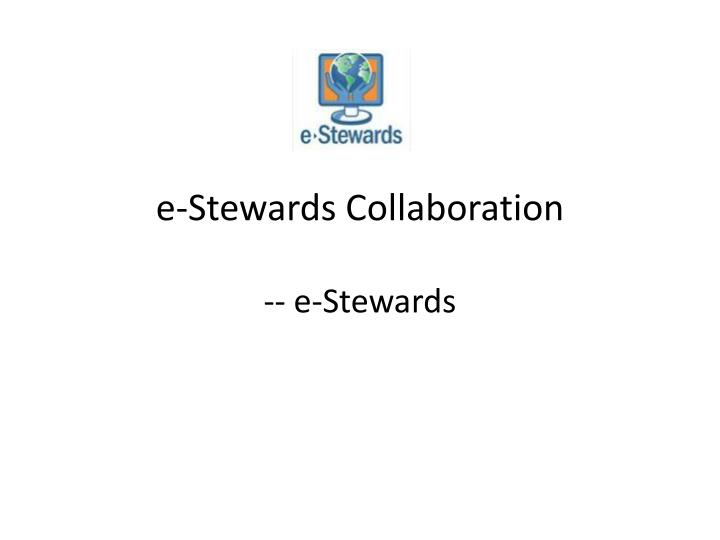 e-Stewards Collaboration