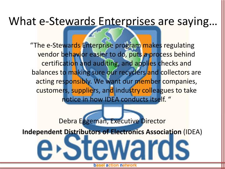 What e-Stewards Enterprises are saying…